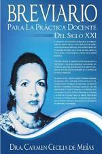 BREVIARIO para la Practica Docente Del Siglo XXI : Libro Pedagogico by C....