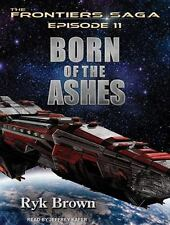 Frontiers Saga: Born of the Ashes 11 by Ryk Brown (2014, MP3 CD, Unabridged)