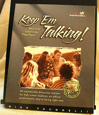 Keep 'Em Talking! : Real-Life Dilemmas That Teach by Mike Yaconelli 1997