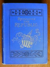 REDEEMING THE REPUBLIC: 3RD PERIOD CIVIL WAR 1864 - ILLUS. HARPER & BRO. 1890