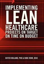 Implementing Lean Healthcare Projects on Target on Time on Budget (Hardback or C