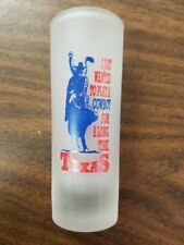 Texas Shooter Glass Shot Glass - I just wanted to play cowboy for a long time