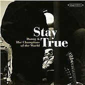 DANNY AND THE CHAMPIONS OF THE WORLD - STAY TRUE CD [GATEFOLD SLEEVE] *FREE P&P*
