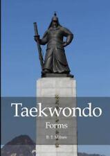 Taekwondo Forms by B. T. Milnes (2014, Paperback)