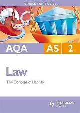 Very Good, AQA AS Law Student Unit Guide: Unit 2 The Concept of Liability (Stude