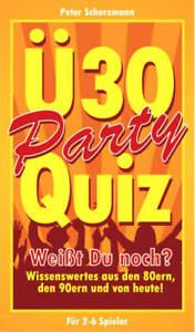 """Ü 30 Party-Quiz  Party und Gesellschaftspiel  """"Weisst du noch ?"""" Wissenswertes"""