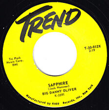 "BIG DANNY OLIVER Sapphire TREND 7"" Re. Bruising 1958 R&B Mad Mike Monster HEAR"