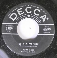 50'S Decca Nos 45 Four Aces Featuring Al Alberts - Of This I'M Sure / A Woman In