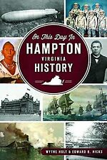 On this Day in Hampton History [On This Day In] [VA] [The History Press]