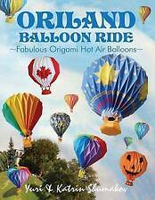 NEW Oriland Balloon Ride: Fabulous Origami Hot Air Balloons by Yuri Shumakov