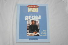 Getting a Grant : An Easy, Smart Guide to Writing A Grant Proposal by Barbara...