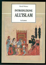 WAINES DAVID INTRODUZIONE ALL'ISLAM LE LETTERE 1998 MUSULMANI RELIGIONE