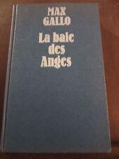 Max Gallo: la baie des anges/ Robert Laffont