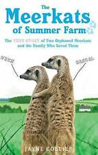 The Meerkats of Summer Farm: The True Story of T, Jayne Collier, Very Good