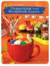 Organizing Your Scrapbook Supplies (Ask the Master