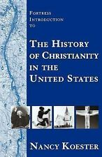 Fortress Introduction to the History of Christianity in the United States, Nancy