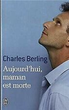 Aujourd'hui, maman est morte by Berling, Charles, Blandinires, Sophie-ExLibrary