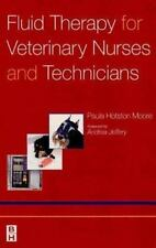 Fluid Therapy for Veterinary Nurses and Technicians by Paula Hotston Moore...