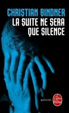 La Suite ne sera que silence .Christian BINDNER.Livre de Poche  CV11