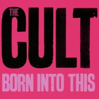 THE CULT ~ BORN INTO THIS ~ NEW SEALED CD ALBUM Featuring Dirty Little Rockstar