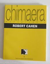 Chimaera monographie Robert Cahen
