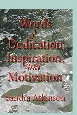 Words of Dedication, Inspiration, and Motivation by Sandra Atkinson (2016,...