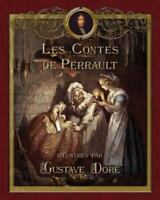Contes de Perrault Illustres Par Gustave Dore: By Charles, Perrault Marie-Mic...