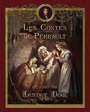 Les Contes de Perrault Illustres Par Gustave Dore by Perrault Charles and Joy...