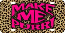 "Make Me Purr Cheetah Leopard Print Background Vanity Metal License Plate 12""x6"""