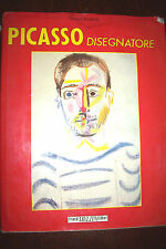 Picasso disegnatore di Georges Boudaille ed. F.lli Melita 1991