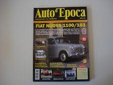 AUTO D'EPOCA 10/2011 FIAT NUOVA 1100/103/18 BL OMNIBUS/LUIGI MUSSO/VERNASCA