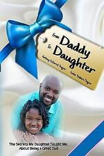 From : The Secret My Daughter Taught Me about Being a Great Dad: Daddy to:...