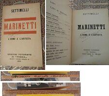MARINETTI- L'UOMO E L'ARTISTA di SETTIMELLI- EDIZIONI FUTURISTE - FUTURISMO 1921