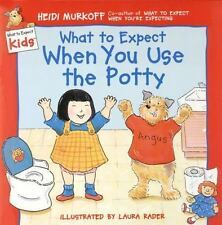 What to Expect When You Use the Potty (What to Expect Kids) by Heidi Murkoff, Go