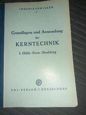 Grunlagen und Anwendung der Kerntechnik Band I 1958 Chemie Physik Mechanik