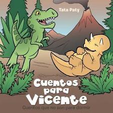 Cuentos para Vicente : Cuentos Que No Son para Dormir by Tata Paty (2015,...