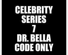 Celebrity Series 7 Dr. Bella CODE ONLY