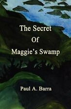 The Secret of Maggie's Swamp by Paul A Barra Mystery YA Paperback