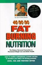 40-30-30 Fat Burning Nutrition: The Dietary Hormonal Connection to Permanent Wei