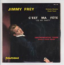 """45 tours JIMMY FREY Vinyle SP 7"""" C'EST MA FETE - PANORAMA 145 Frais Reduit"""