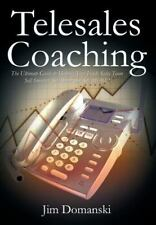 Telesales Coaching: The Ultimate Guide to Helping Your Inside Sales Team Sell Sm