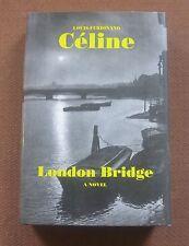LONDON BRIDGE by Louis Ferdinand Celine - 1st/1st HCDJ 1995 Dalkey - fine