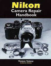 Nikon Camera Repair Handbook by Thomas Tomosy (2000, Hardcover)