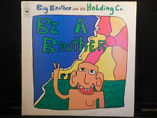 Big Brother And The Holding Co. Be A Brother CBS Records S 64118 British Import