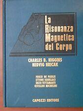 LA RISONANZA MAGNETICA DEL CORPO C B Higgins H Hricak Capozzi 1989 De Paulis
