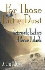 For Those with Little Dust: Pointers on the Teachings of Ramana Maharshi