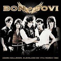 Bon Jovi - Agora Ballroom, Cleveland OH, 17th March 1984 (2015)  CD  NEW/SEALED
