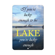 If Your Are Lucky Enough To Be At The Lake You'Re Lucky Enough Funny Quote Alum