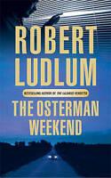 The Osterman Weekend, Ludlum, Robert, Very Good Book
