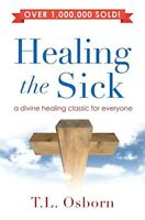 Healing the Sick : A Living Classic by T. L. Osborn (1986, Paperback)